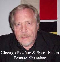 Edward Shanahan Psychic Paranormal Spirit Feeler and Psychic Reader
