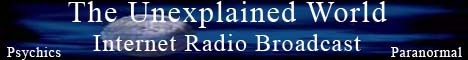 The Unexplained World - Radio Paranormal Show